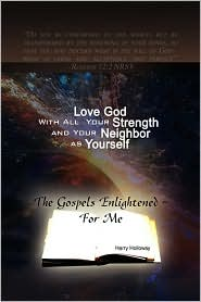 Love God With All Your Strength And Your Neighbor As Yourself - Harry Holloway