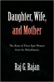 Daughter, Wife, And Mother - Raj G. Rajan