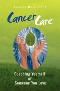 Cancer Care: Coaching Yourself or Someone You Love