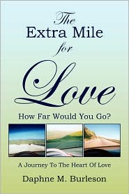 The Extra Mile for Love: How Far Would You Go? - Daphne M. Burleson
