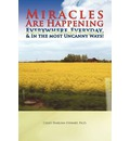 Miracles Are Happening Everywhere, Everyday, & in the Most Uncanny Ways! - Cisley Pearlina Ph D Stewart