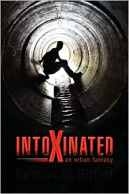 Intoxinated - Kenton E. Biffert