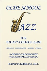 Olde School Jazz For Today's College Class - Ron Parker