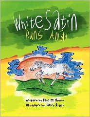 White Satin Runs Away - Faye M. Brown