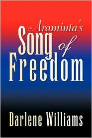 Araminta's Song Of Freedom - Darlene Williams