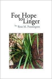 For Hope To Linger - Rose M. Pennington