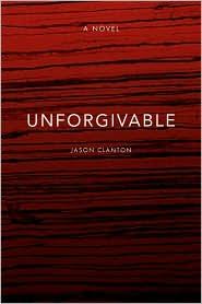 Unforgivable - Jason Clanton