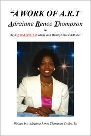 A Work of A. R. T. Adrainne Renee Thompson: Staying Balance When Your Reality Checks Bounce - Adrainne Renee Thompson-Coffee