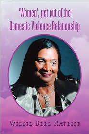 'Women', Get Out Of The Domestic Violence Relationship - Willie Bell Ratliff