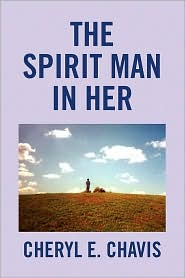 The Spirit Man In Her - Cheryl E. Chavis