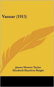 Vassar - James Monroe Taylor, Elizabeth Hazelton Haight