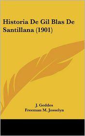 Historia de Gil Blas de Santillana - J. Geddes (Editor), Freeman M. Josselyn (Editor)