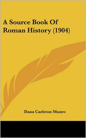 A Source Book of Roman History - Dana Carleton Munro