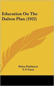Education on the Dalton Plan - Helen Parkhurst, T.P. Nunn (Introduction)