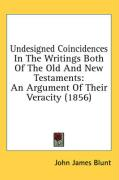 Undesigned Coincidences in the Writings Both of the Old and New Testaments: An Argument of Their Veracity (1856)