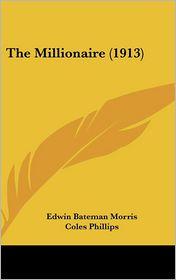 The Millionaire - Edwin Bateman Morris, Coles Phillips (Illustrator), Ralph L. Boyer (Illustrator)
