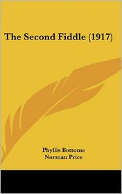 The Second Fiddle - Phyllis Bottome, Norman Price (Illustrator)