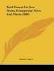 Brief Essays on New Fruits, Ornamental Trees and Plants (1880) - William C Barry