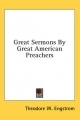 Great Sermons by Great American Preachers - Theodore W Engstrom