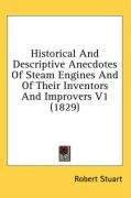 Historical and Descriptive Anecdotes of Steam Engines and of Their Inventors and Improvers V1 (1829)