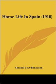 Home Life in Spain (1910) - Samuel Levy Bensusan