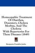 Homeopathic Treatment of Diarrhea, Dysentery, Cholera Morbus, and the Cholera: With Repertories for These Diseases (1849)