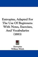 Eutropius, Adapted for the Use of Beginners - Eutropius