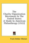 The Charity Organization Movement in the United States: A Study in American Philanthropy (1922)