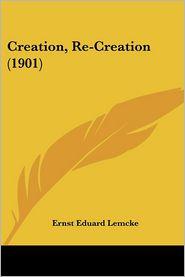 Creation, Re-Creation (1901) - Ernst Eduard Lemcke
