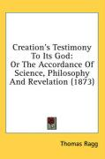 Creation's Testimony to Its God: Or the Accordance of Science, Philosophy and Revelation (1873)