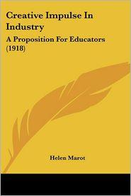 Creative Impulse In Industry - Helen Marot