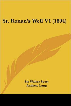 St. Ronan's Well V1 (1894) - Walter Scott, Sir Walter Scott, Andrew Lang (Introduction)