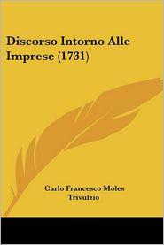 Discorso Intorno Alle Imprese (1731) - Carlo Francesco Moles Trivulzio