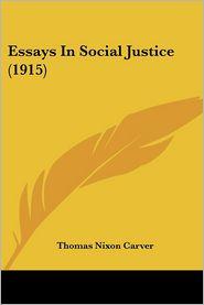 Essays in Social Justice (1915) - Thomas Nixon Carver