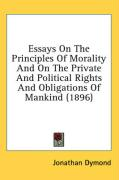 Essays on the Principles of Morality and on the Private and Political Rights and Obligations of Mankind (1896)