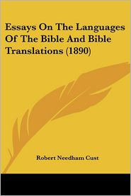 Essays on the Languages of the Bible and Bible Translations (1890) - Robert Needham Cust