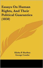 Essays on Human Rights, and Their Political Guaranties (1850)