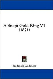 A Snapt Gold Ring V1 (1871) - Frederick Wedmore