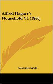 Alfred Hagart's Household V1 (1866) - Alexander Smith