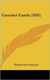 Crotchet Castle (1831) - Thomas Love Peacock