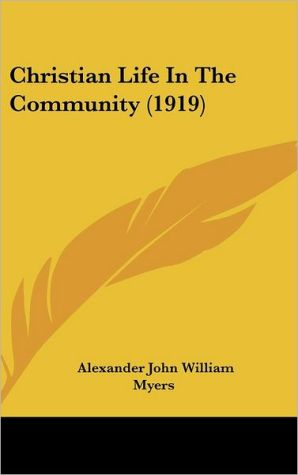 Christian Life in the Community (1919) - Alexander John William Myers