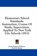 Elementary School Standards: Instruction, Course of Study, Supervision, Applied to New York City Schools (1913)