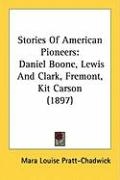 Stories of American Pioneers: Daniel Boone, Lewis and Clark, Fremont, Kit Carson (1897)