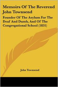Memoirs Of The Reverend John Townsend - John Townsend