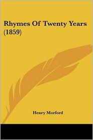 Rhymes Of Twenty Years (1859) - Henry Morford