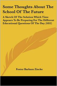 Some Thoughts About The School Of The Future - Foster Barham Zincke