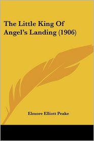 The Little King of Angel's Landing (1906) - Elmore Elliott Peake