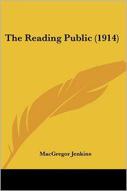 The Reading Public (1914) - MacGregor Jenkins