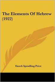 The Elements of Hebrew (1922) - Enoch Spradling Price