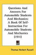 Questions and Answers for Automobile Students and Mechanics: A Book of Self-Instruction for Automobile Students and Mechanics (1911)